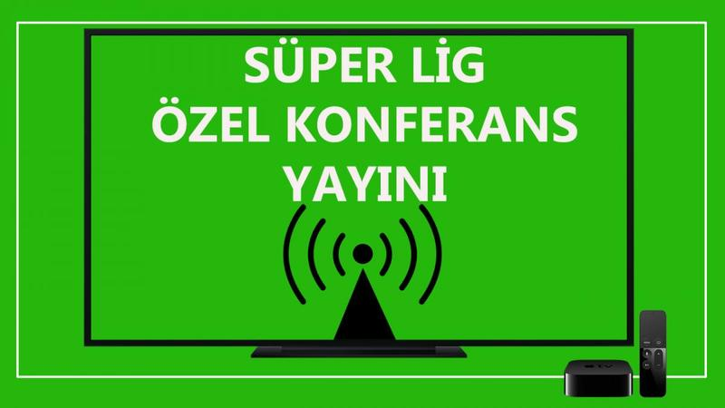 Bein Sports 4 Süper Lig Özel Konferans Yayını CANLI MAÇ İZLE