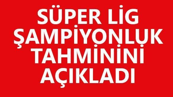 Süper Lig şampiyonunu açıkladı!