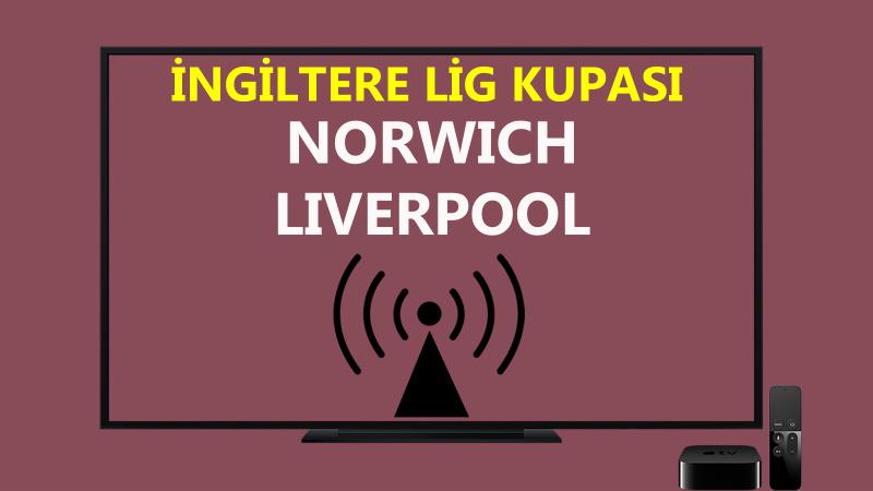 Norwich Liverpool maçı CANLI İZLE