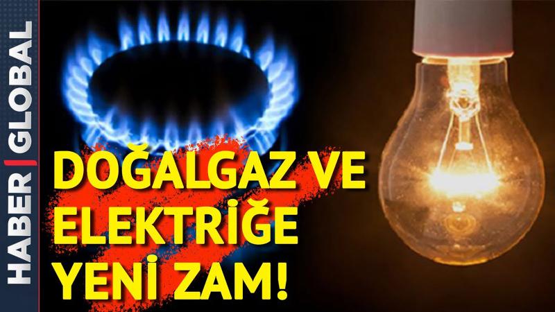 Doğal gaz ve elektriğe yeni zam kapıda!