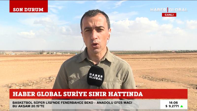 Haber Global Suriye sınır hattında