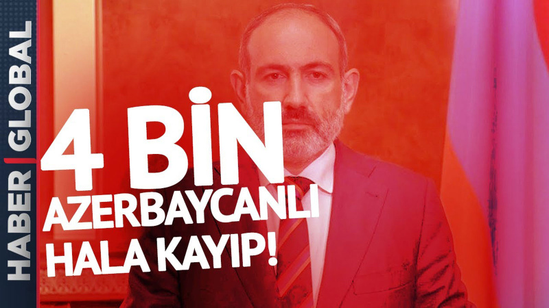 4 Bin Azerbaycanlı hala kayıp! Ermenistan'ın Karabağ'daki insan hakkı ihlalleri!