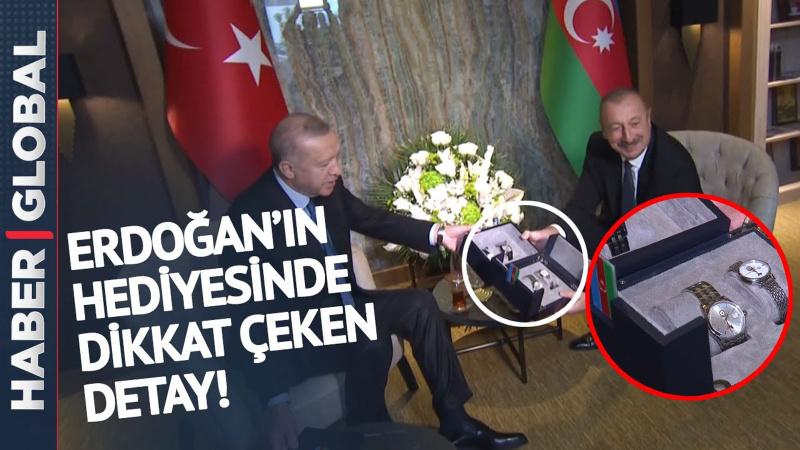 Erdoğan'ın Aliyev'e hediye ettiği saatte dikkat çeken detay!