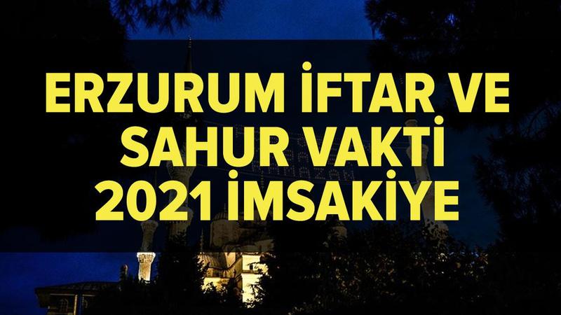 Erzurum imsakiye 2021