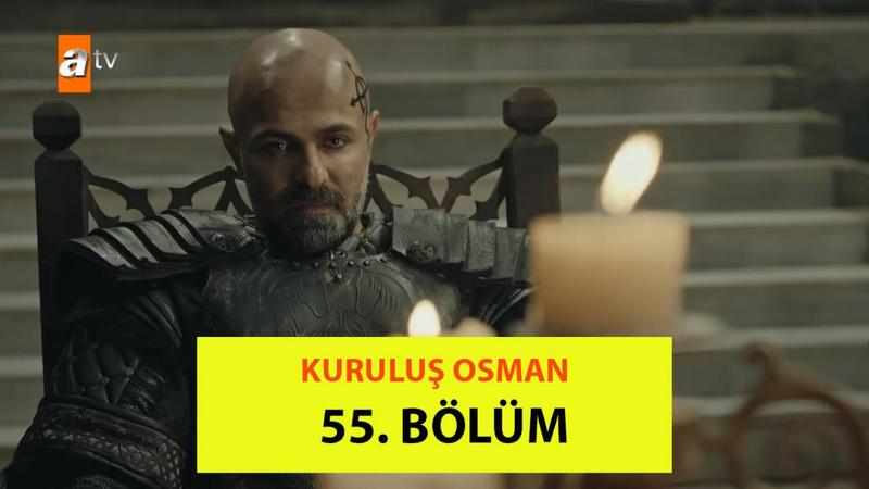 Kuruluş Osman 55. Bölüm İzle