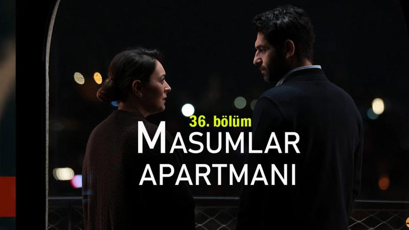 Masumlar Apartmanı 36. Bölüm İzle