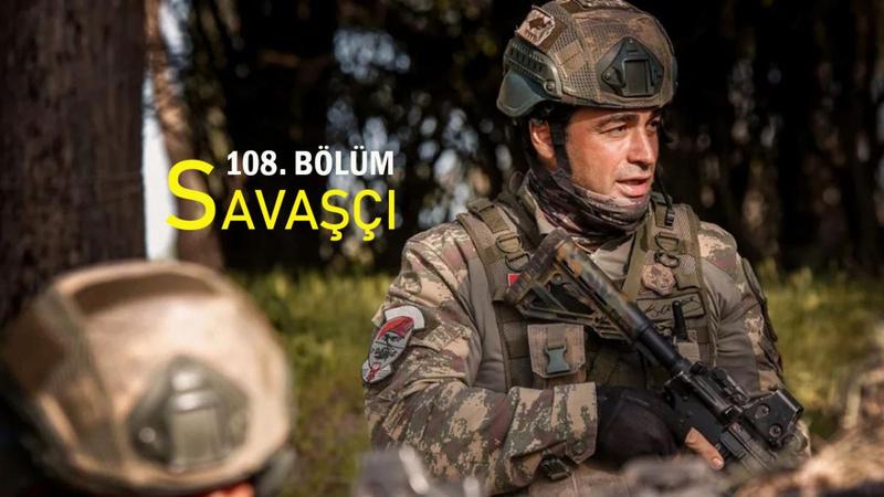 Savaşçı 108. Bölüm Full İzle