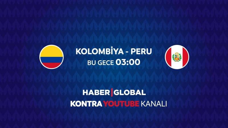 Kolombiya Peru maçı Haber Global'de