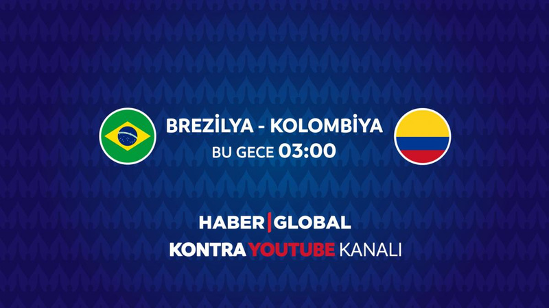 Brezilya - Kolombiya maçı Haber Global'de