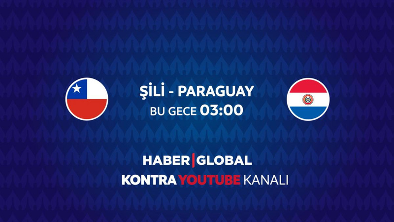 Şili - Paraguay maçı Haber Global'de