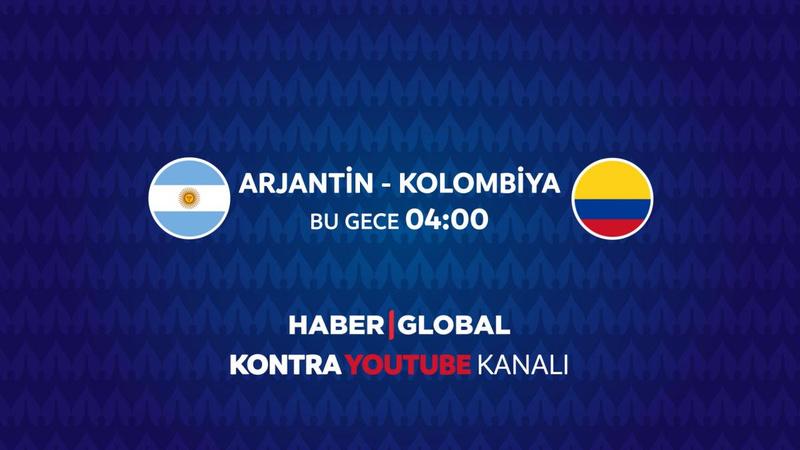 Arjantin - Kolombiya maçı Haber Global'de