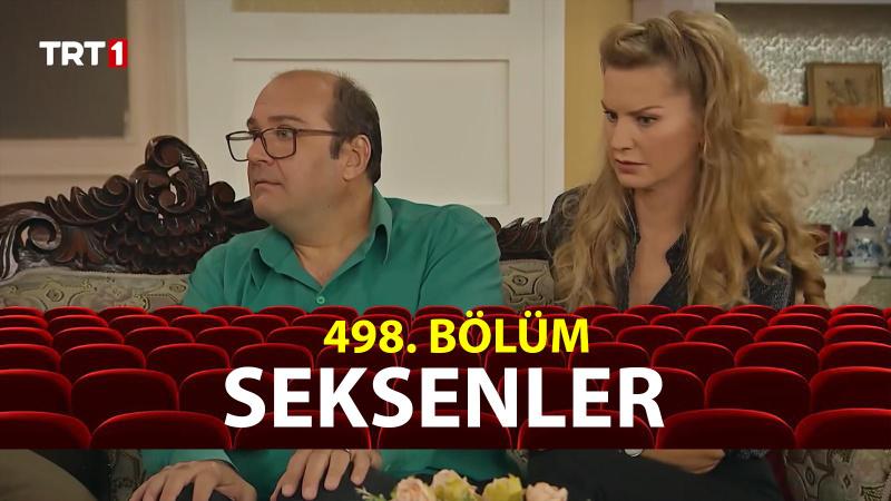 Seksenler 498. Bölüm Full İzle