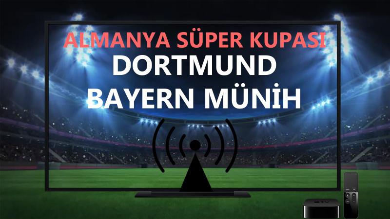 Dortmund Bayern Münih maçı CANLI İZLE
