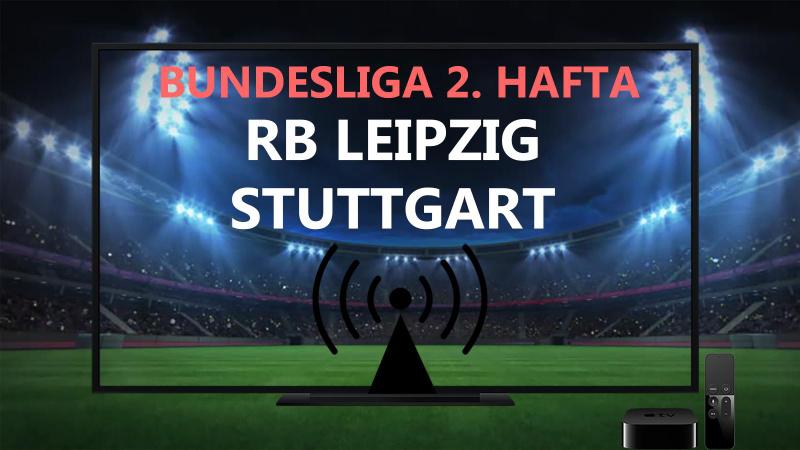 RB Leipzig Stuttgart maçı CANLI İZLE