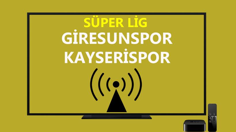 Giresunspor Kayserispor canlı maç izle