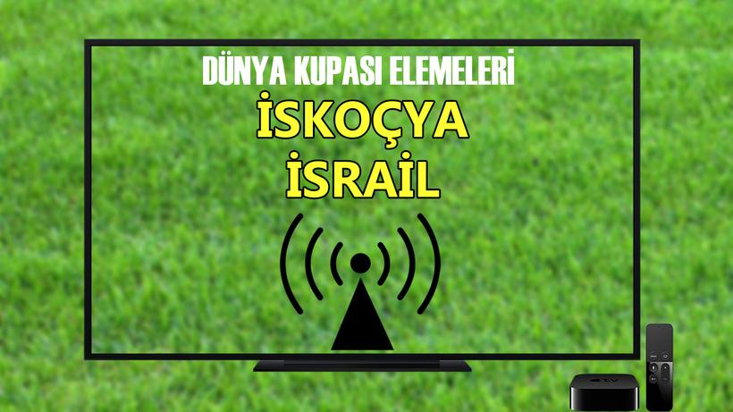 İskoçya İsrail maçı CANLI İZLE... S Sport İskoçya İsrail maçı şifresiz izle
