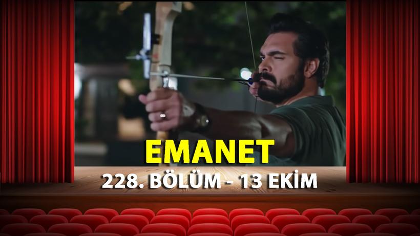 13 Ekim Emanet 228. Bölüm Tek Parça Full İzle   Kanal 7 Emanet Yeni Bölüm İzle