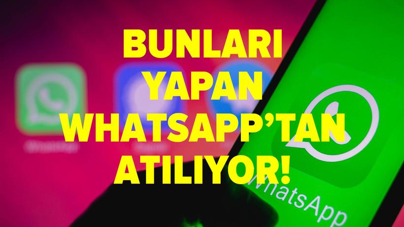 WhatsApp'ta bunları yaparsanız hesabınız silinir!