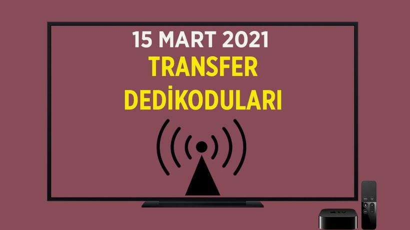 Günün transfer dedikoduları - 15 Mart 2021