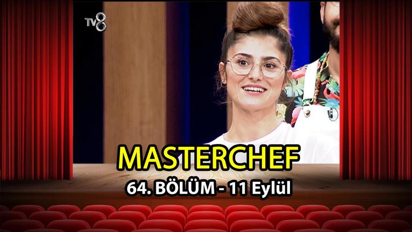 MasterChef Türkiye 64. Bölüm İzle - 11 Eylül 2021 Cumartesi