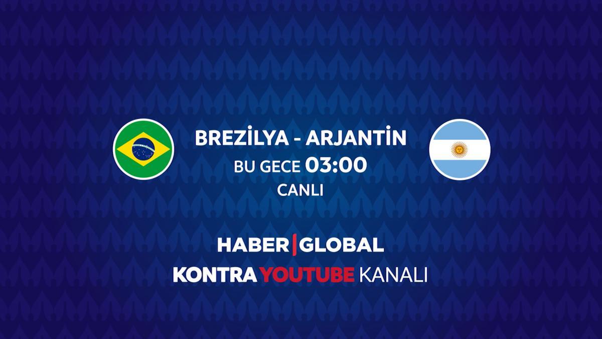 Brezilya Arjantin karşılaşması Haber Global'de