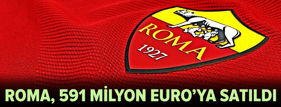 AS Roma, 591 milyon Euro'ya satıldı