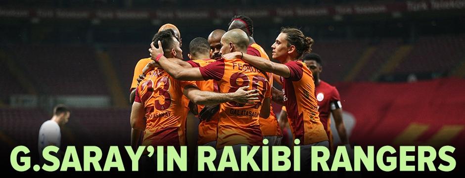 Galatasaray'ın rakibi Rangers oldu