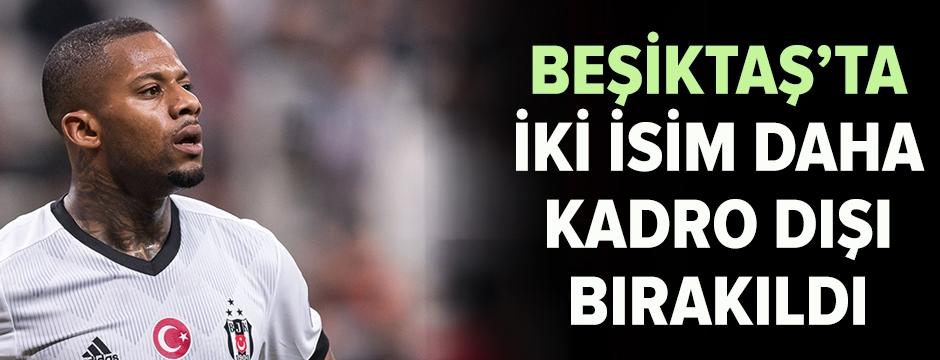 Beşiktaş'ta iki kadro dışı daha