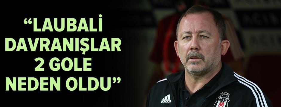"""""""Laubali davranışlar 2 gol yememize neden oldu"""""""