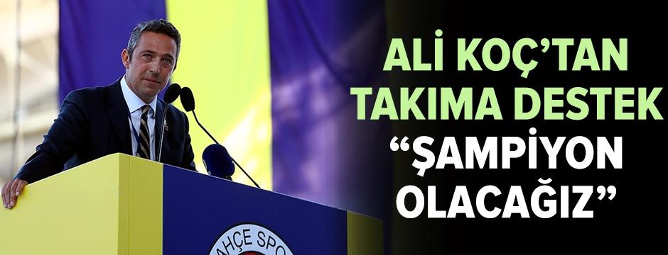 Ali Koç'tan şampiyonluk sözleri