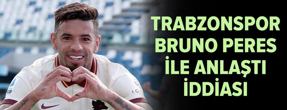 Trabzonspor, Bruno Peres'le anlaştı iddiası