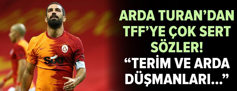 Arda Turan'dan TFF için sert sözler