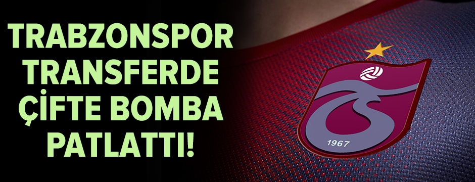 Trabzonspor'dan yeni sezon öncesi 2 flaş transfer!