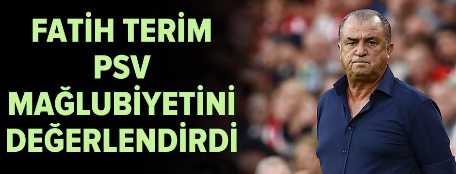 Fatih Terim, PSV mağlubiyetini değerlendirdi